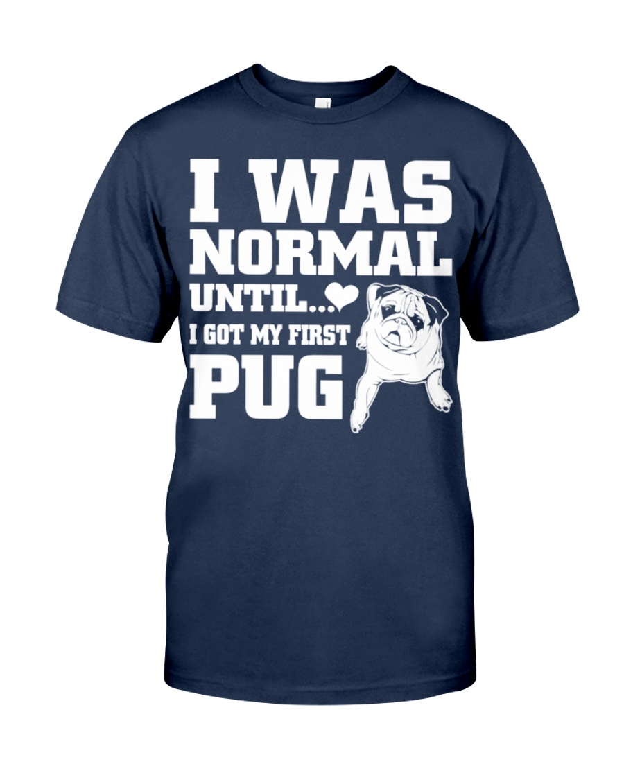 I WAS NORMAL UNTIL PUG COUPON Classic T-Shirt