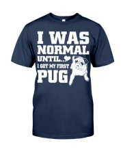 I WAS NORMAL UNTIL PUG COUPON Classic T-Shirt front