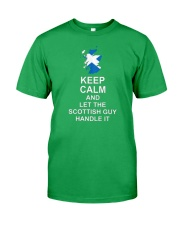 KEEP CALM AND LET THE SCOTTISH GUY HANDLE IT Classic T-Shirt thumbnail