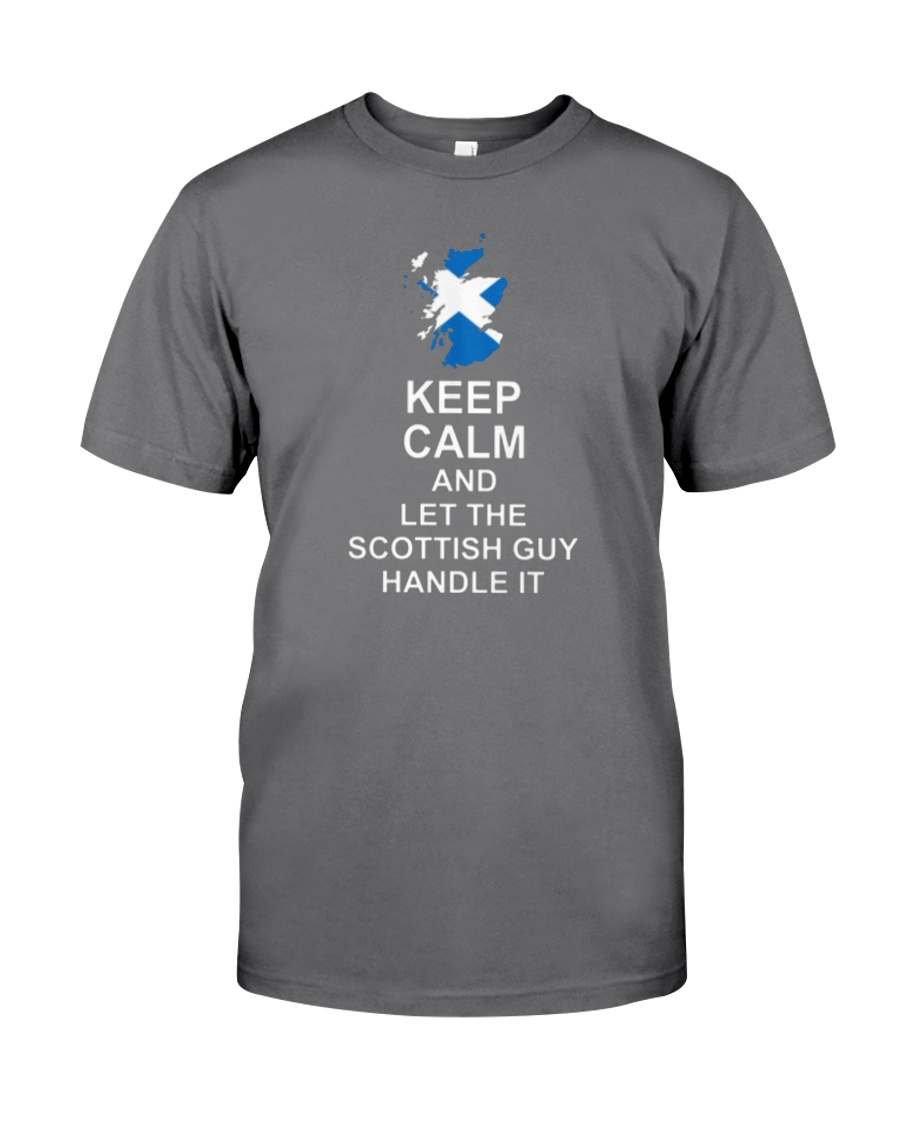 KEEP CALM AND LET THE SCOTTISH GUY HANDLE IT Premium Fit Mens Tee
