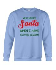 WHO NEED SANTA WHEN I HAVE SCOTTISH GRANDMA Crewneck Sweatshirt thumbnail