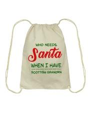 WHO NEED SANTA WHEN I HAVE SCOTTISH GRANDMA Drawstring Bag thumbnail