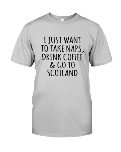 I JUST WANT TO GO TO SCOTLAND