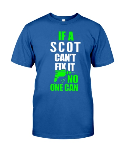 IF A SCOT CAN'T FIX IT NO ONE CAN