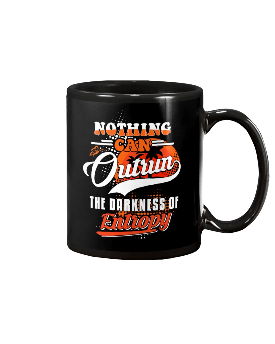 Nothing Can Outrun the Darkness of Entropy Mug