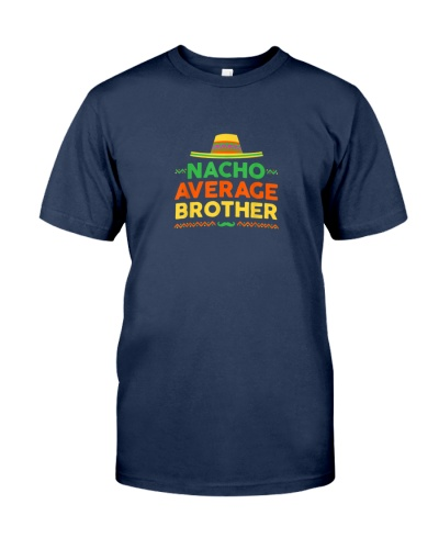 nacho average brother shirt cinco de mayo party