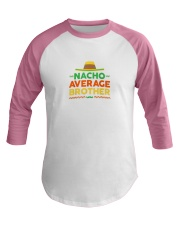 nacho average brother shirt cinco de mayo party Baseball Tee thumbnail