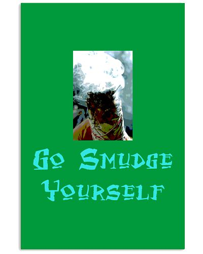 Go Smudge Yourself