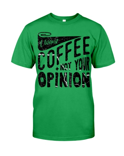 I want coffee not your opinion