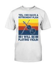 Violin Retirement Plan Classic T-Shirt front