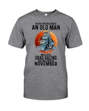drag racing old man never 11 Classic T-Shirt front