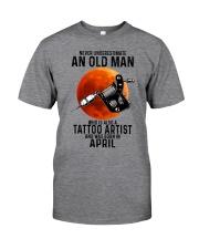 04 tatoo artist never old man Classic T-Shirt front