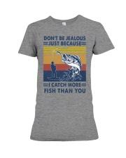 DON'T BE JEALOUS FISHING Premium Fit Ladies Tee tile