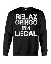 Relax Gringo I'm Legal Funny Immigration Crewneck Sweatshirt thumbnail