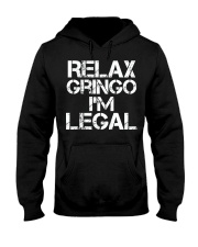 Relax Gringo I'm Legal Funny Immigration Hooded Sweatshirt thumbnail