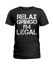 Relax Gringo I'm Legal Funny Immigration Ladies T-Shirt thumbnail