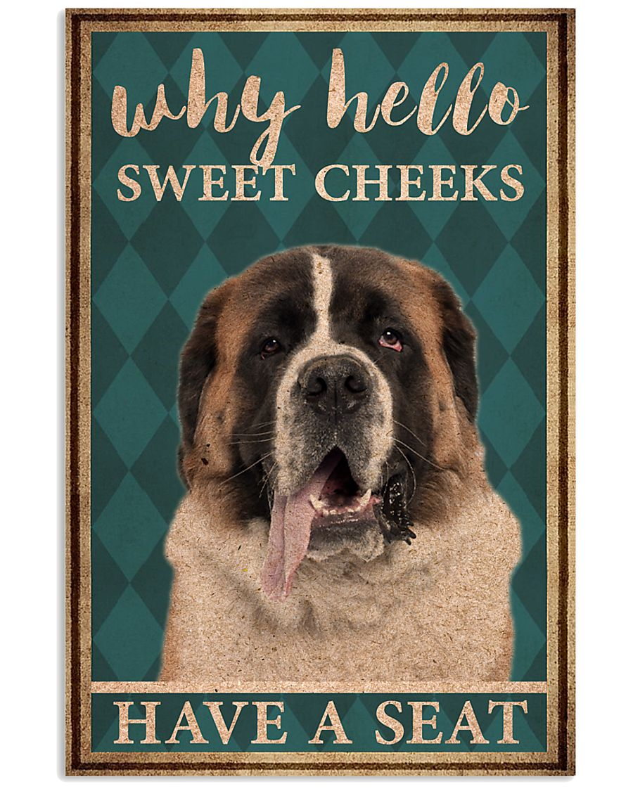 St Bernard why hello sweet cheeks have a seat poster