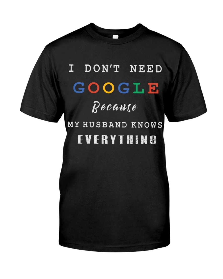 I don't need google Classic T-Shirt