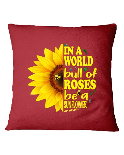In a world bull of Roses be a sunflower