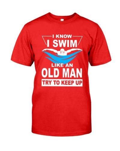 SWIM I Know I Swim Like An Old Man