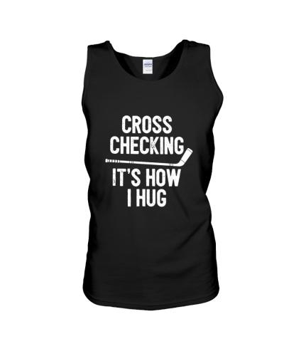 HOCKEY Cross Checking It's How I Hug