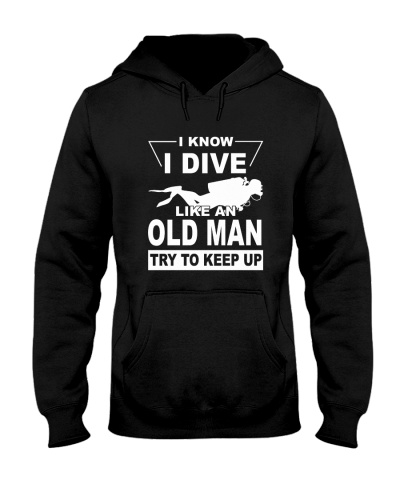 SCUBA DIVING I Know I Dive Like An Old Man
