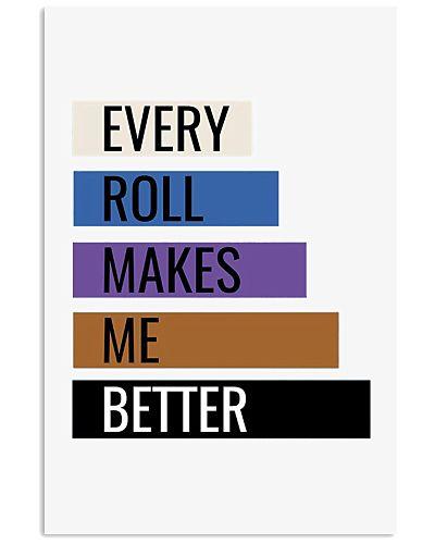 JIU JITSU Every Roll Makes Me Better