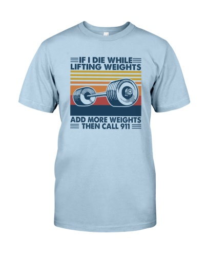 WEIGHT LIFTING   If I Die While