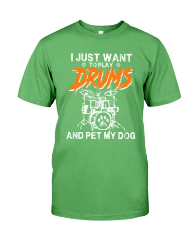 DRUM I Just Want To Play Drums And Pet My Dog