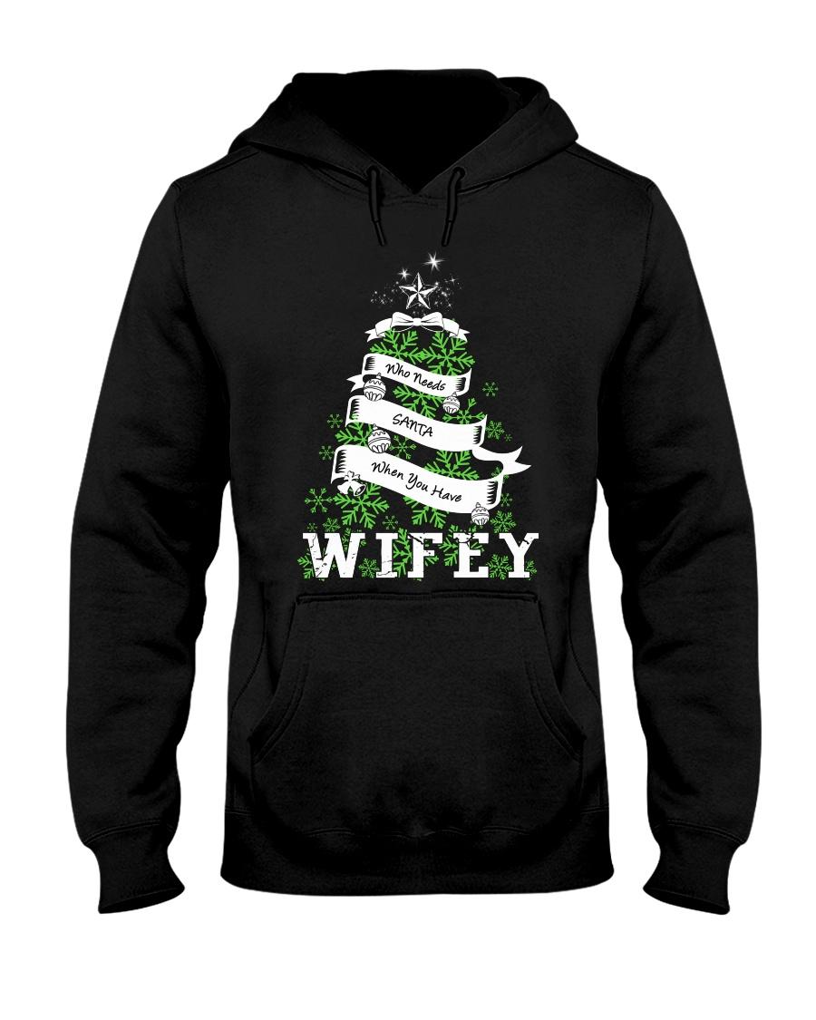 Who needs SANTA when you have Wifey Hooded Sweatshirt