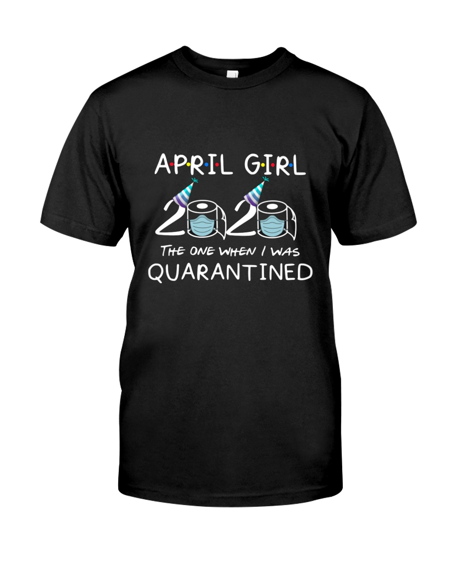 April Girl 2020 - Special Birthday Classic T-Shirt