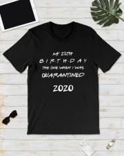 25th birthday quarantined 2020 Classic T-Shirt lifestyle-mens-crewneck-front-17