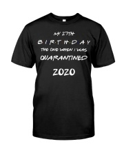 27th Quarantined Birthday Gift Classic T-Shirt front