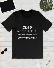 2020 Quarantine Birthday Classic T-Shirt lifestyle-mens-crewneck-front-17