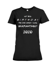 Quarantined Birthday Gift Premium Fit Ladies Tee thumbnail