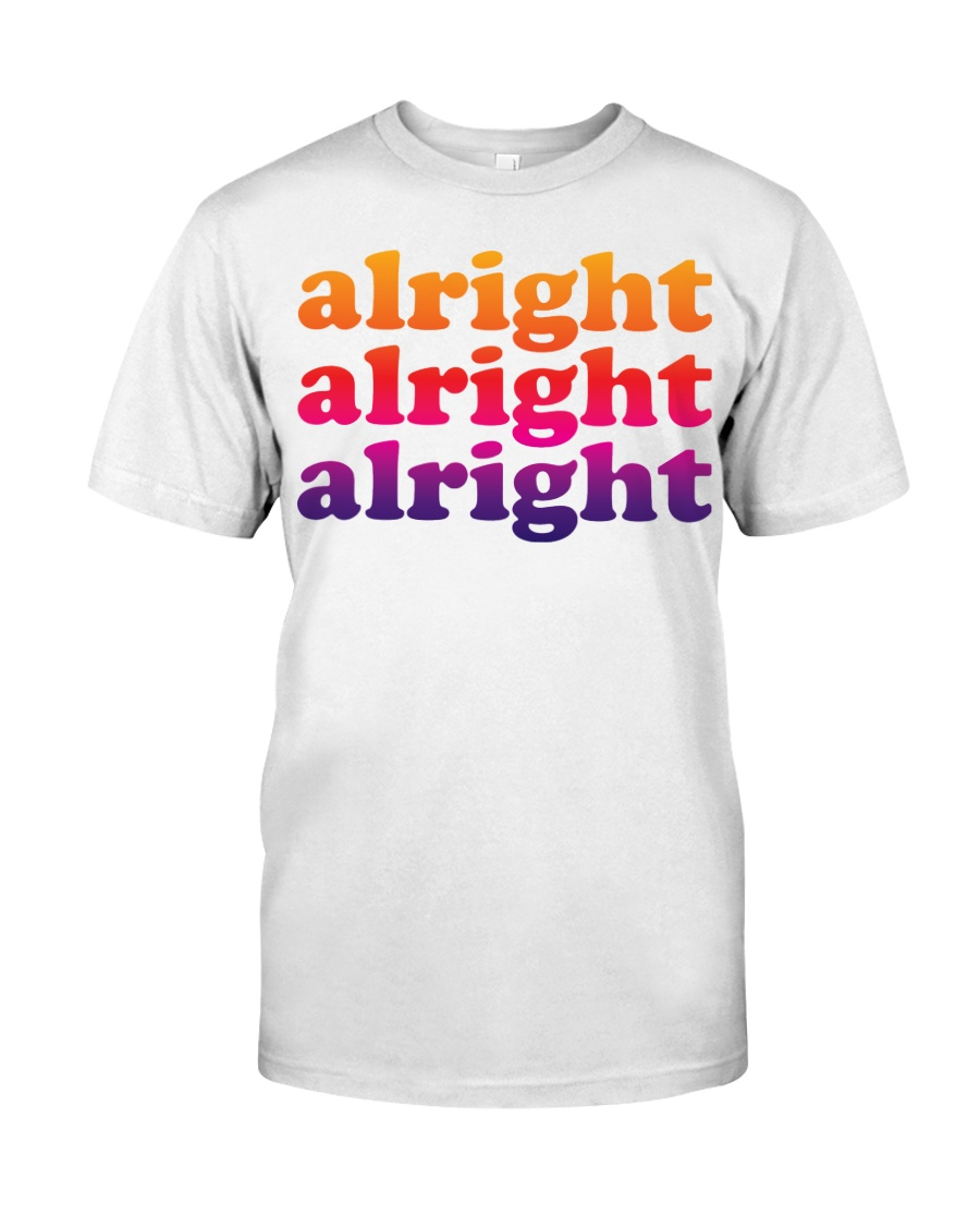 alright  Classic T-Shirt