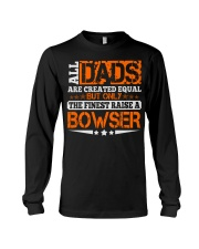FINEST DAD RAISE BOWSER NAME SHIRTS Long Sleeve Tee thumbnail