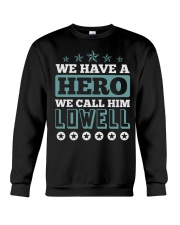We Have a Hero Call LOWELL Shirts Crewneck Sweatshirt tile