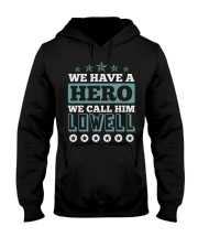We Have a Hero Call LOWELL Shirts Hooded Sweatshirt thumbnail