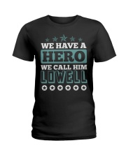 We Have a Hero Call LOWELL Shirts Ladies T-Shirt front