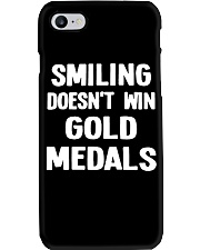 Smiling Doesn't Win Gold Medals Phone Case thumbnail