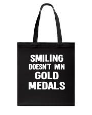 Smiling Doesn't Win Gold Medals Tote Bag thumbnail