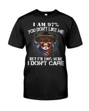 I AM 100 SURE I DONT CARE Classic T-Shirt front