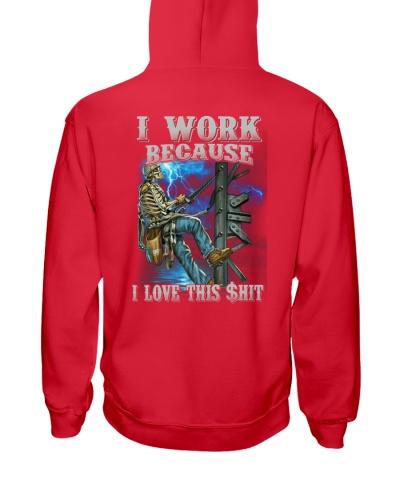 I Work Because I love This Shirt