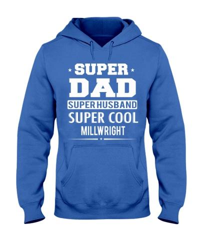 Super Dad Super Husband Super Cool Millwright