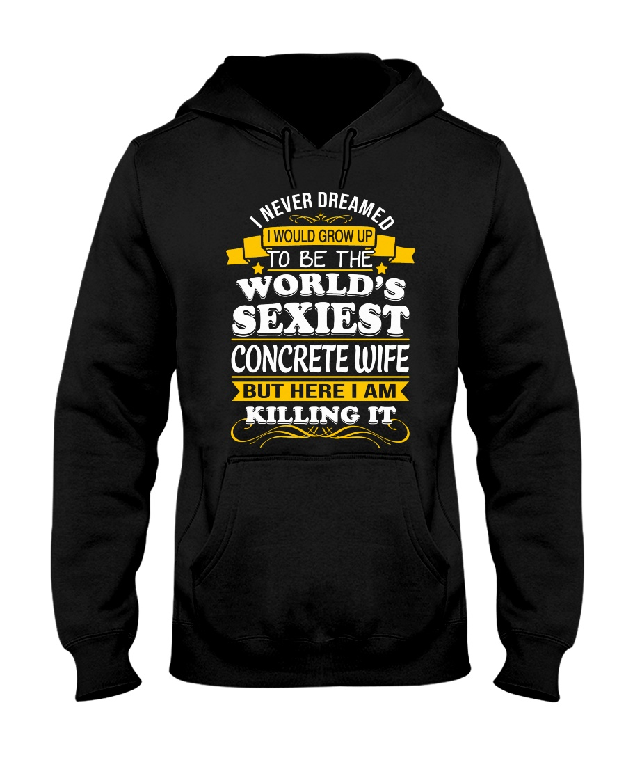 Concrete Wife But Here I Am Killing It Hooded Sweatshirt