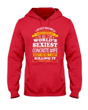 Concrete Wife But Here I Am Killing It Hooded Sweatshirt front