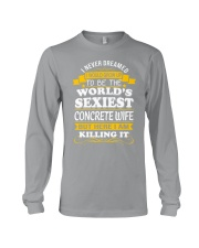 Concrete Wife But Here I Am Killing It Long Sleeve Tee front