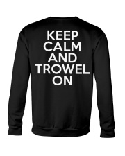 Keep Calm And Trowel On Crewneck Sweatshirt thumbnail