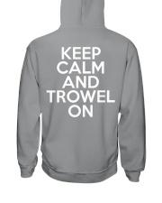 Keep Calm And Trowel On Hooded Sweatshirt back